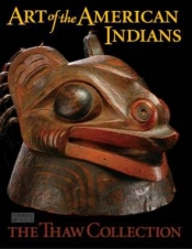 Art of the American Indians: The Thaw Collection