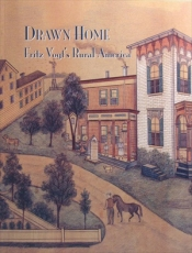 Drawn Home- Fritz Voght's Rural America