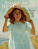 American Impressionism: Paintings of Light and Life