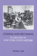 Coming and Becoming: Pluralism in New York State History