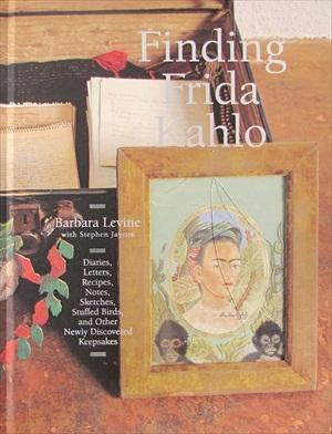 Finding Frida Khalo by Barbara Levine