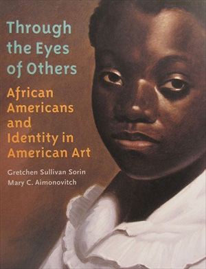 Through the Eyes of Others: African Americans and Identity in American Art.