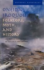 Oneida Iroquois: Folklore, Myth, and History