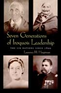 Seven Generations of Iroqouis Leadership
