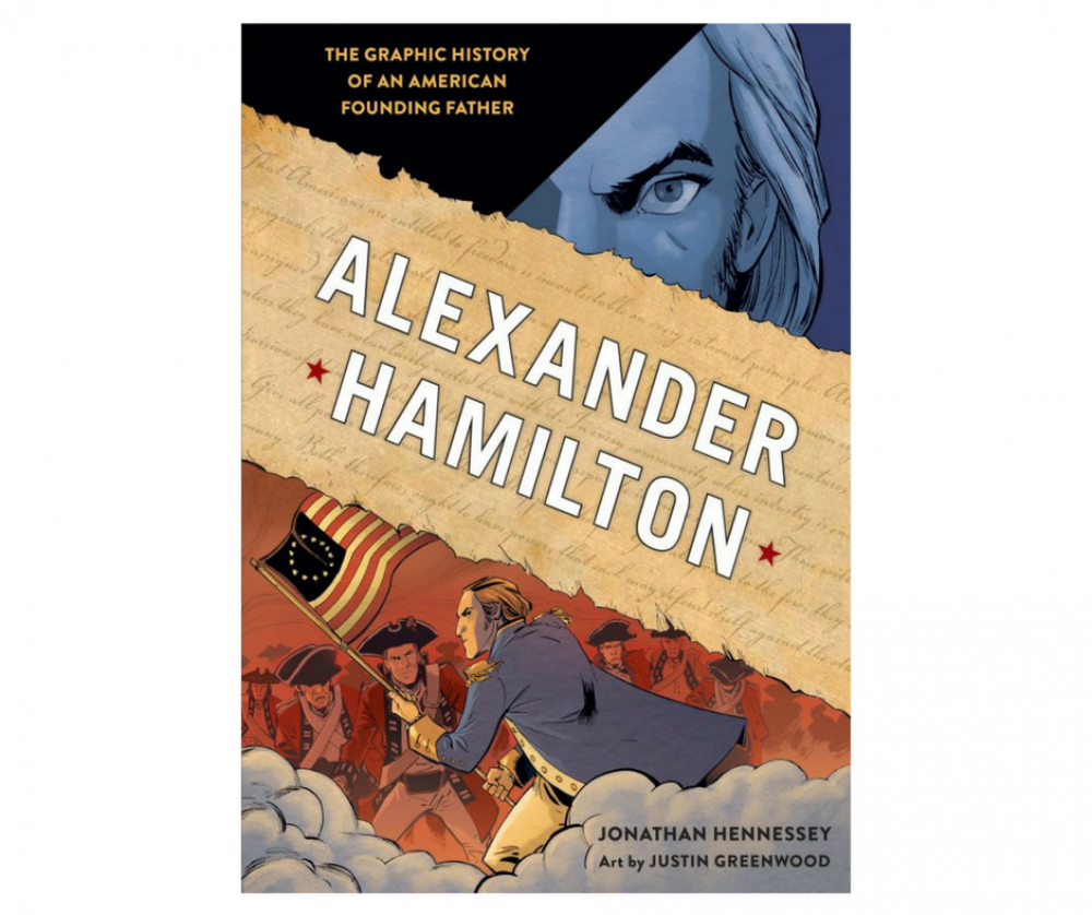 Alexander Hamilton The Graphic History of an American Founding Father